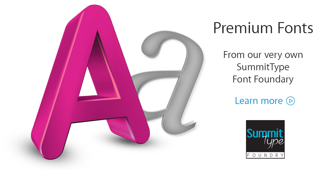 Premium Fonts:  From our very own Font Foundary